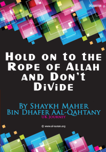 Hold on to the Rope of Allah and do not Divide