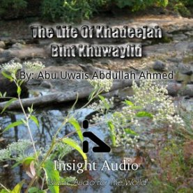 The Life Of Khadeejah bint Khuwaylid