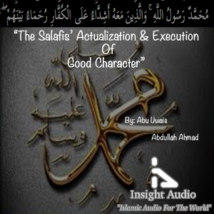 The Salafis' Actualization  and Execution Of Good Character
