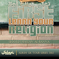 First Learn Your Religion by Shaykh Hassan Al-Banna