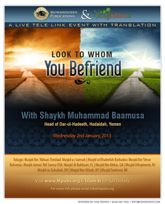 Look to Whom You Befriend by Shaykh Muhammad ibn 'Abdullaah Baamusa