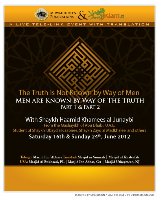 The Truth is Not Known by Way of Men, Men are Known by Way of The Truth by Shaykh Haamid Khamees al-Junaybi