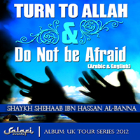 turn to Allaah and do not afraid