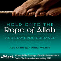Hold onto the rope of Allah and stay upon guidance