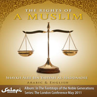 The Rights of A Muslim - Shaykh Alee al-Haddaadee