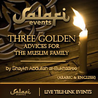 Three Golden Advices For The Muslim Family - Shaykh Abdullaah al-Bukhaaree